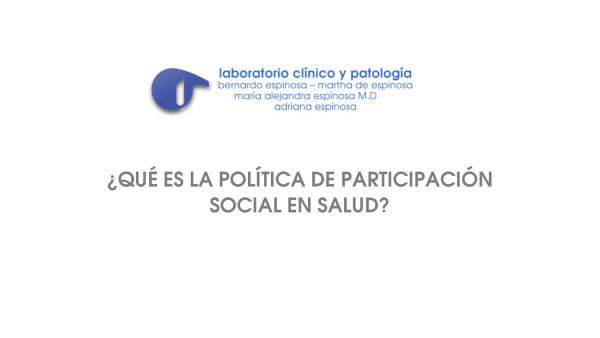 ¿Qué es la política de participación social en salud?
